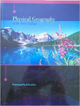 Physical Geography at DeAnza College Fundamentals Peterson Sack Gabler – $30 (fremont / union city / newark)